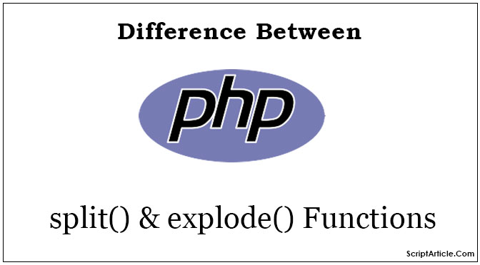 PHP: What is the difference between split and explode php